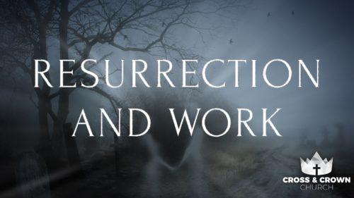 Resurrection and Work Image