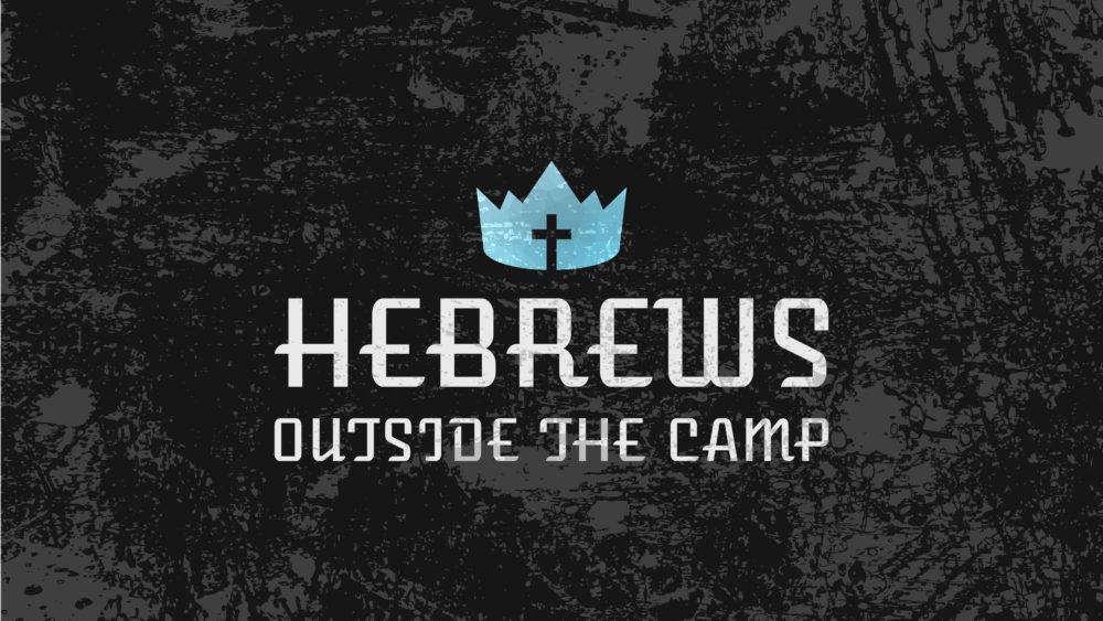 Hebrews: Outside the Camp