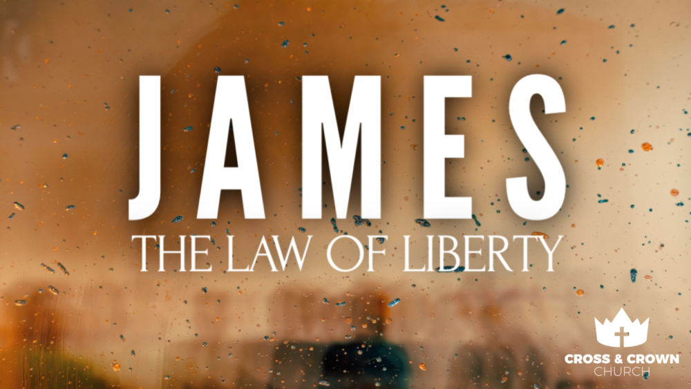 James: The Law of Liberty