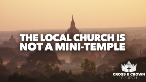 The Local Church is Not a Mini-Temple Image