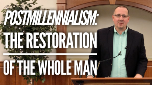 Postmillennialism: The Restoration of the Whole Man Image
